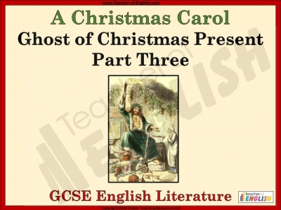 A Christmas Carol - Ghost of Christmas Present Part Three Teaching Resources