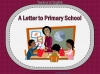 A Letter to Primary School (slide 1/59)