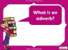 Adding Adverbs - KS2 Teaching Resources (slide 3/35)