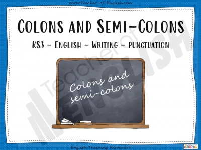 Colons and Semi-Colons - KS3 Teaching Resources