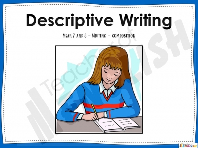 Descriptive Writing - Year 7 and 8