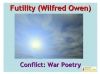 Futility (Wilfred Owen) Teaching Resources (slide 1/47)