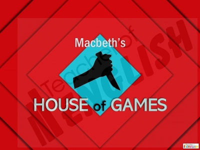 House of Games - Macbeth