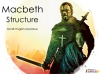 Macbeth - Structure Teaching Resources (slide 1/21)