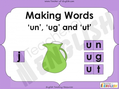 Making Words - 'un', 'ug' and 'ut'