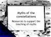 Myths of the Constellations Teaching Resources (slide 1/68)
