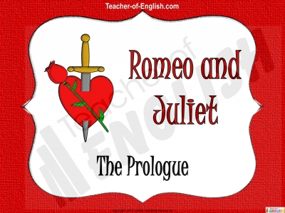 Romeo and Juliet - The Prologue Teaching Resources