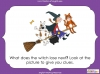 Room on the Broom - KS1 Teaching Resources (slide 32/102)