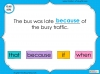Subordinating Conjunctions  - Year 2 Teaching Resources (slide 20/42)