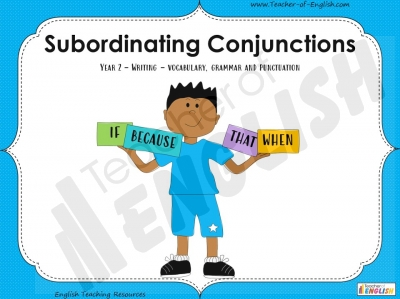 Subordinating Conjunctions  - Year 2 Teaching Resources
