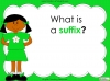 Suffixes - Year 1 Teaching Resources (slide 5/35)
