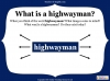 The Highwayman (slide 10/107)