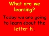 The Letter H Teaching Resources (slide 2/19)