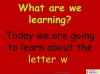 The Letter W Teaching Resources (slide 2/19)