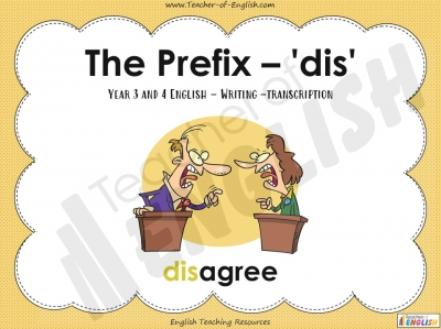 The Prefix 'dis' - Year 3 and 4 Teaching Resources