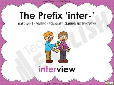 The Prefix 'inter-' - Year 3 and 4 Teaching Resources