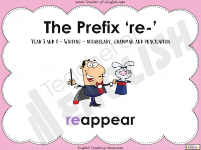 The Prefix 're-' - Year 3 and 4 Teaching Resources