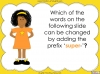 The Prefix 'super-' - Year 3 and 4 Teaching Resources (slide 10/23)