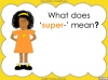 The Prefix 'super-' - Year 3 and 4 Teaching Resources (slide 5/23)