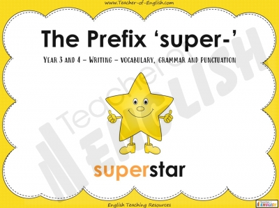 The Prefix 'super-' - Year 3 and 4 Teaching Resources