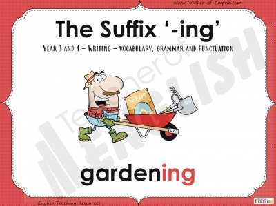 The Suffix '-ing' - Year 3 and 4