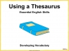 Using a Thesaurus Teaching Resources (slide 1/9)