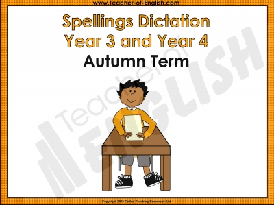Year 3 and Year 4 Autumn Term Spellings Dictation Teaching Resources