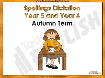Year 5 and Year 6 Autumn Term Spellings Dictation Teaching Resources